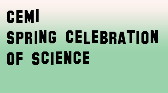 CEMI spring celebration celebration of science on May 12, 2021 at 4PM